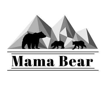 Mama Bear and Cubs in the Mountains by Mayhill