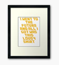 Back To The Future Lousy Shirt Framed Print