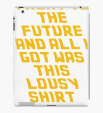 Back To The Future Lousy Shirt iPad Case/Skin