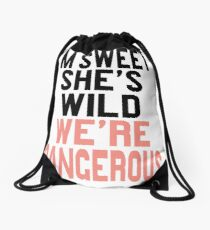 I'm Sweet She's Wild We're Dangerous Drawstring Bag