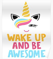 Funny Mommy Of The Birthday Girl TShirt - Wake Up And Be Awsome Unicorn Rainbow Shirts Poster