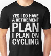 Funny Plan On Cycling Retirement Plan Bicycle Humor T Shirt Unisex T-Shirt