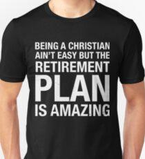 Funny Christian Retirement Plan is Amazing Church T Shirt Unisex T-Shirt