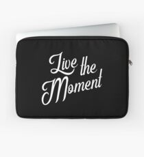 Live the moment - Live the moment Laptop Sleeve