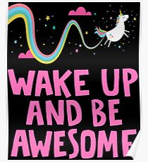 Funny Mommy Of The Birthday Girl Tee Shirt - Wake Up And Be Awsome Unicorn Rainbow Shirts Poster
