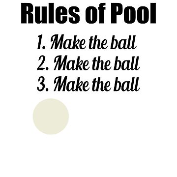 Rules of Pool: Make the Ball by Mayhill