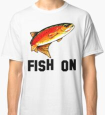 Fish On Yellowstone Cutthroat Trout Fish Fishing Fly Sports Rocky Mountain Man Cave Fisherman Dad Father Gift Ideas Char Classic T-Shirt