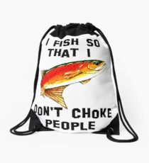 I Fish So Don't Choke People Fishing Yellowstone Cutthroat Trout Fly Rocky Mountain Father Dad Gift Best Seller Char Drawstring Bag