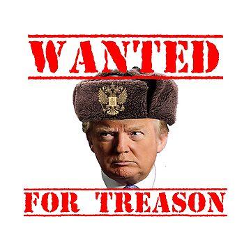 Treason Trump Putin's Puppet Donald Trump by Tinkery