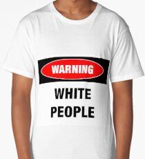Warning: White People Long T-Shirt