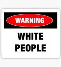 Warning: White People Sticker