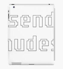 Send Nudes lettering shirt iPad Case/Skin