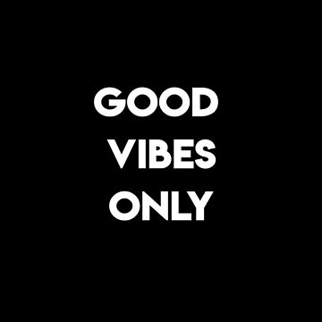 Good Vibes Only by DreamApparel