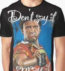 Don't say it, spray it Graphic T-Shirt