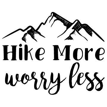 Hike More Worry Less by kamrankhan