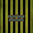 Freak Show Performer by jerasky