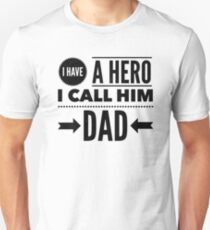 Father's Day Gift I Have A Hero I Call Him Dad Daddy T-Shirt Unisex T-Shirt