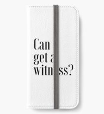"""""""Can I Get A Witness?"""" 1 PETER 3:15 iPhone Wallet/Case/Skin"""