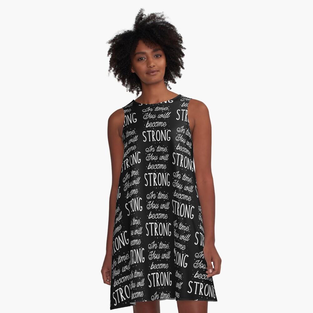 Mit der Zeit wirst du stark werden A-Linien Kleid