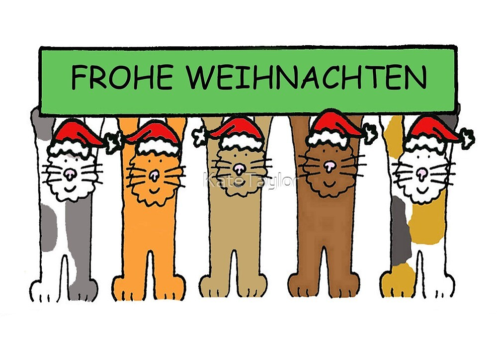 Frohe Weihnachten, German Happy Christmas Cats. by KateTaylor