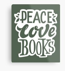 Peace. Love. Books – Great Gift for Book Lovers, Phone Cases And Other Gift Metal Print
