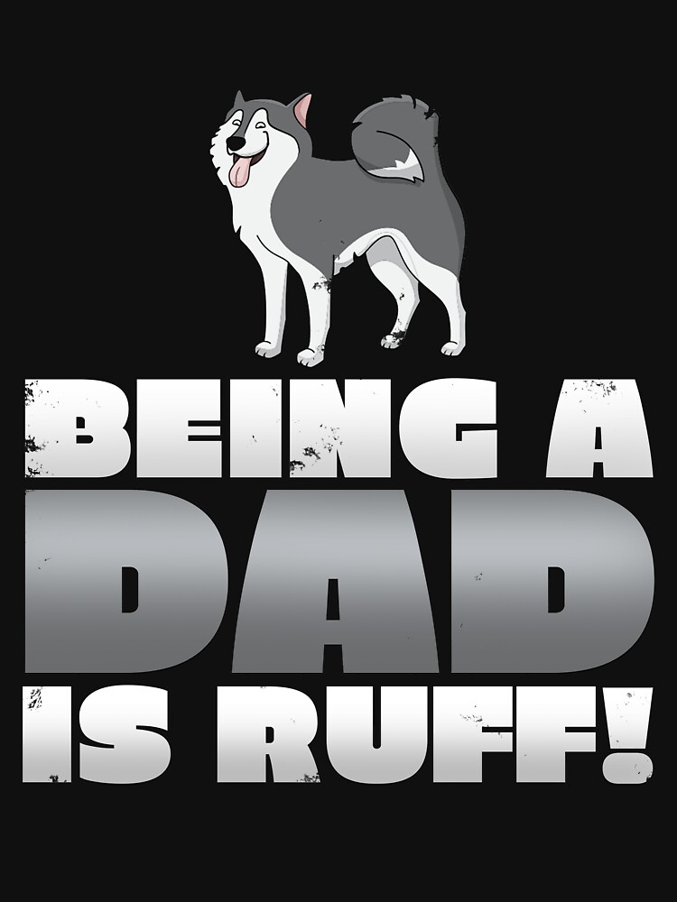 Being A Dad is Ruff by 64thMixUp