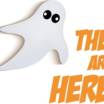 Ghosts are here - They Are Here by sweetlord