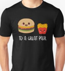 To A Great Pair Burgers And Fries Unisex T-Shirt
