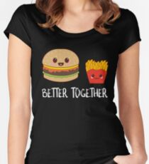 Better Together Burgers & Fries Women's Fitted Scoop T-Shirt