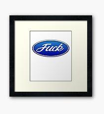 Fuck Ford Framed Print