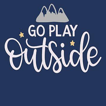 Go Play Outside by adametzb