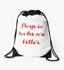 Boys in books are better Drawstring Bag