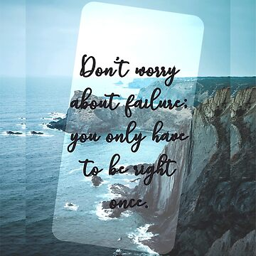Do not worry about failure by 3coma14