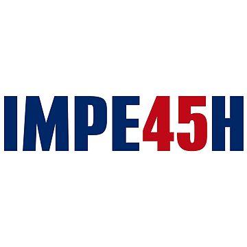 IMPE45H IMPEACH by CafePretzel