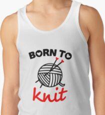 Born to knit yarn Fun Quote Tank Top