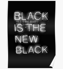 Schwarz ist das neue Schwarz Poster
