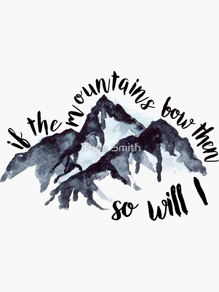 si las montañas se doblan entonces también lo haré de dariasmithyt