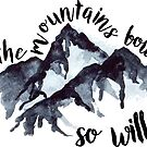 if the mountains bow then so will i by Daria Smith