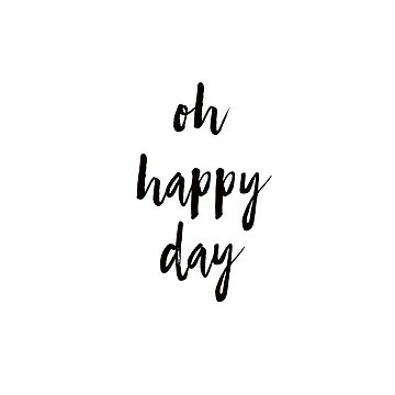 oh happy day by dariasmithyt