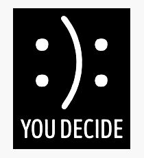 You Decide Symbol Gift Photographic Print