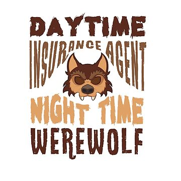 Day Time Insurance Agent Night Time Werewolf by stuch75