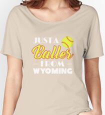 Just A Baller From Wyoming Women's Relaxed Fit T-Shirt