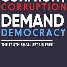 Confront Corruption Nachfrage Demokratie Shirt von BootsBoots