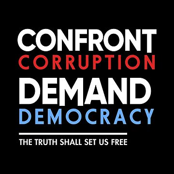 Confront Corruption Demand Democracy Shirt by BootsBoots