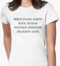 Birthplace Earth, Race Human, Politics Freedom, Religion Love Women's Fitted T-Shirt