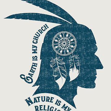"Native American Portrait: ""Earth is my church, nature is my religion."" by STYLESYNDIKAT"