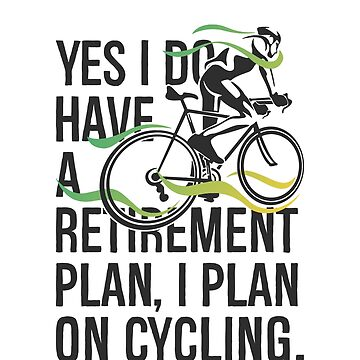 My Retirement Plan Is to Cycle - Funny Cycling Shirt by bkfdesigns