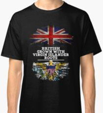 British Grown With Virgin Islander Roots Gift For Virgin Islander From Us Virgin Islands - Us Virgin Islands Flag in Roots Classic T-Shirt
