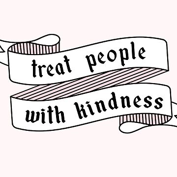 Treat People With Kindness Ribbon Banner by livstuff