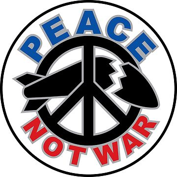 Peace Not War by Lisann